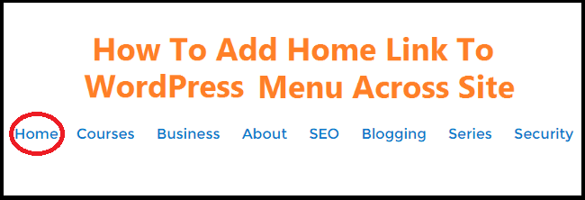 How-To-Add-Home-Link-To-WordPress-Menu-Across-Site