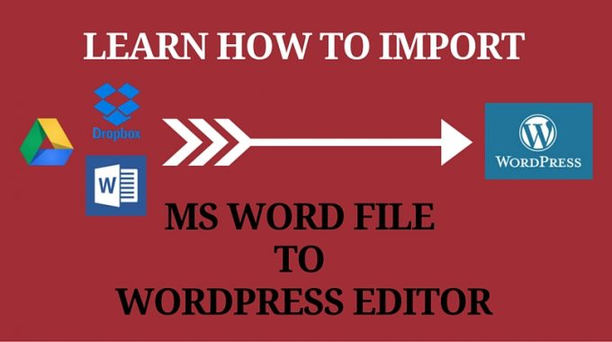 How to Import MS Word File To WordPress Flawlessly?