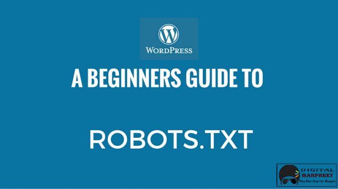 WordPress Robots.txt File – Beginner's Guide