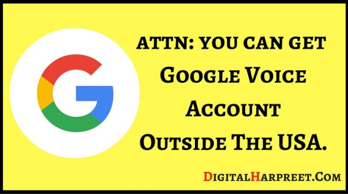 Get Google Voice Account & Number Outside The United States (USA)