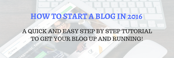 how-to-start-a-blog-in-2016