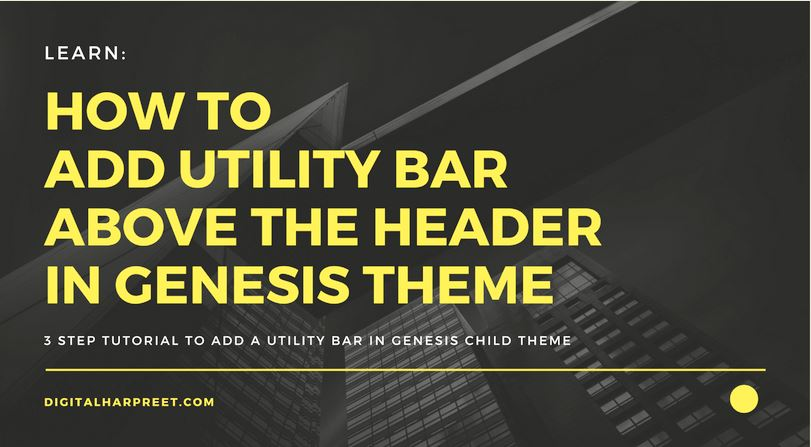 How To Add Utility Bar In Genesis Child Theme