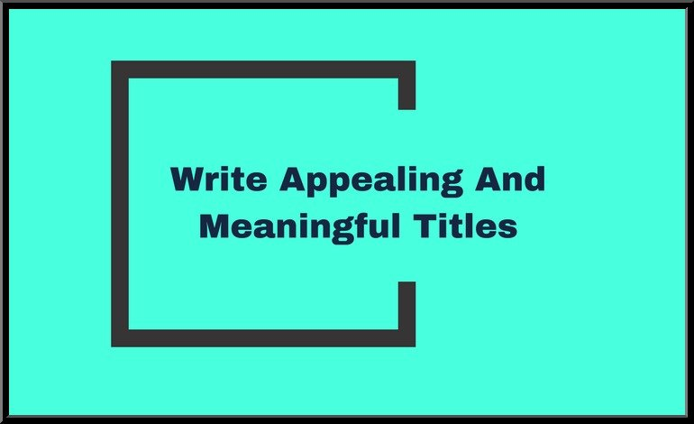 Write Compelling Titles And Then Elaborate Them - Digital Marketing Strategy -Improve the Website Content