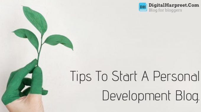 Tips To Start A Personal Development Blog