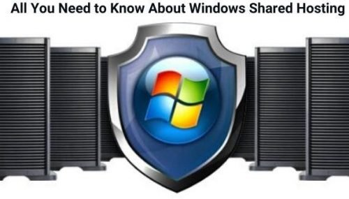 All You Need to Know About Windows Shared Hosting!