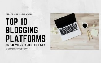 Top 10 Blogging Platforms and Website Builders for Writers